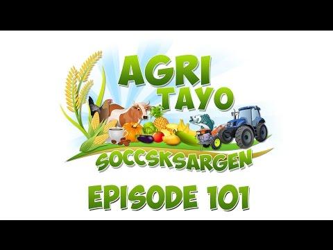 Agri Tayo SOCCSKSARGEN Episode 101