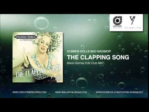 """RUBBER DOLLS And NADIMOP   """"The Clapping Song""""_Mario Gomez Club Mix_Edit"""