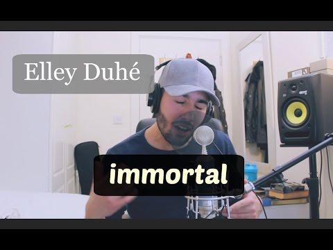 immortal by Elley Duhé | Five Filo Cover