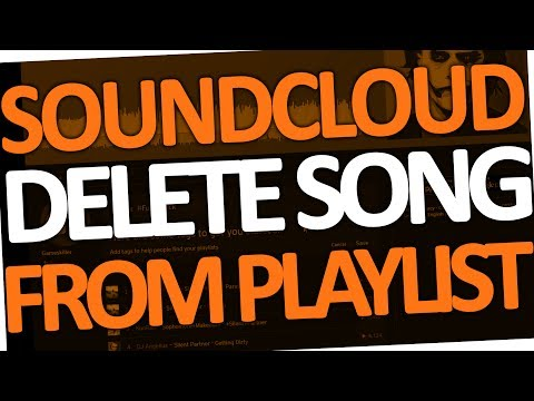 How to delete Songs from Playlist on Soundcloud (PC & Android | 2017)