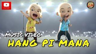 Upin & Ipin feat Khalifah Band Hang Pi Mana