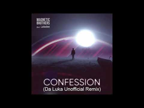 Magnetic Brothers Feat. Laladee - Confession (Da Luka Unofficial