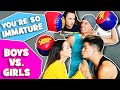 You're So Immature! *BOYS VS GIRLS*