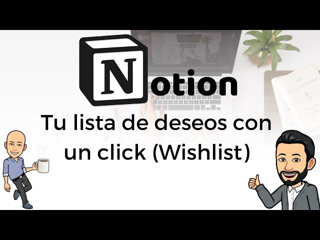 #20 Productividad con Notion - Tu lista de deseos con un click (Wishlist)
