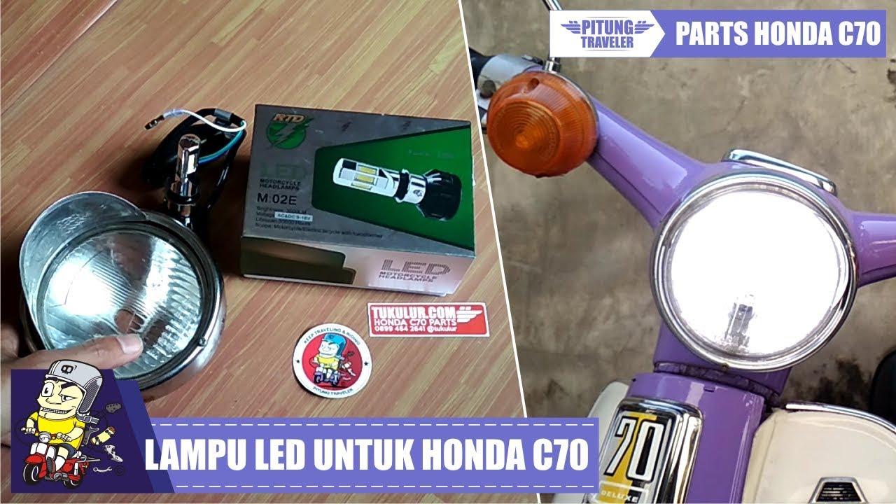 C70PARTS   Unboxing Lampu LED Untuk Honda C70   #pitungtraveler ...