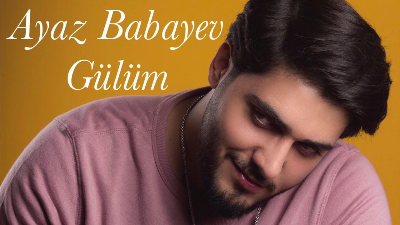 Ayaz Babayev - Gülüm (audio 2018)