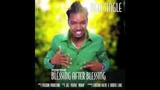 Blessing After Blessing - Positive [NEW SINGLE]