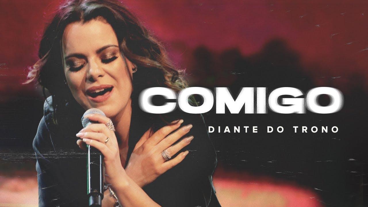 Download DIANTE DO TRONO | OUTRA VEZ | 06 | COMIGO | CLIPE OFICIAL