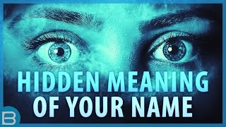 whats the hidden meaning of your name?