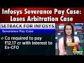 Infosys Severance Pay Case: Loses Arbitration Case, Have To Pay 12.17 Cr To Ex-CFO | CNBC-TV18