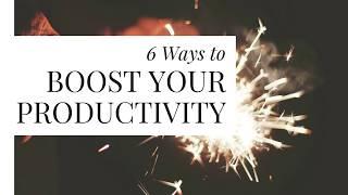 6 Ways to Boost Your Productivity - Tejesh Kodali