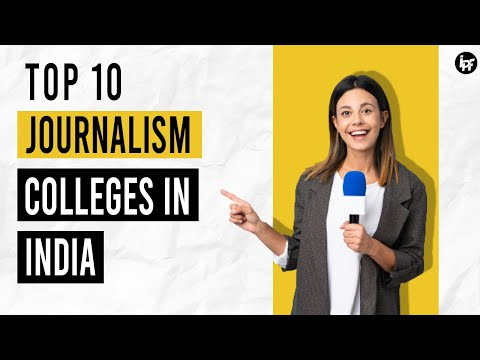 TOP 10 Journalism Colleges In India | भारत  के  सर्वश्रेष्ठ जर्नलिज्म कॉलेज