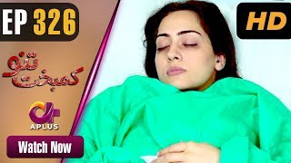 Pakistani Drama | Kambakht Tanno - Episode 326 | Aplus Dramas | Nousheen Ahmed, Ali Josh