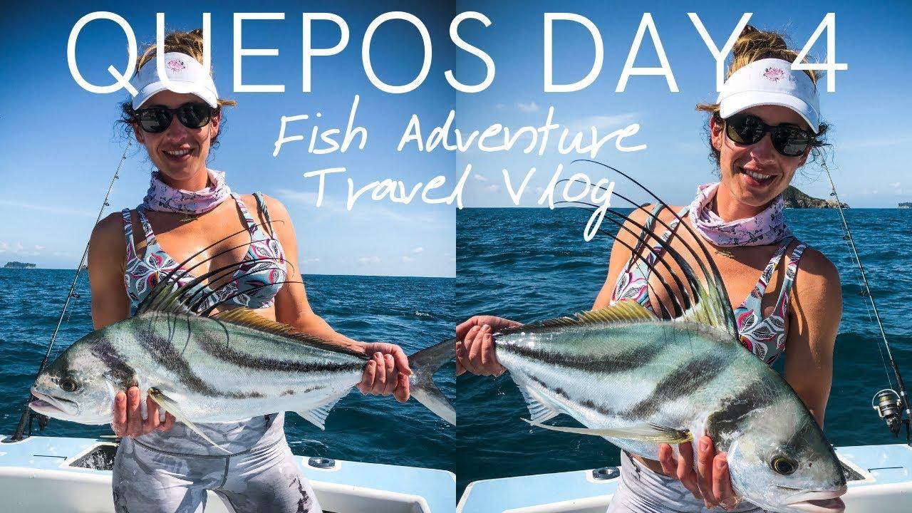 Quepos Fish Adventure Day 4 Fishing Travel Vlog