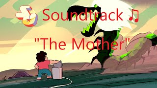 Repeat youtube video Steven Universe Soundtrack ♫ - The Mother