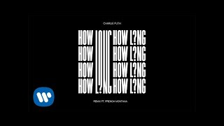 Charlie Puth How Long Remix Feat. French Montana Official Audio
