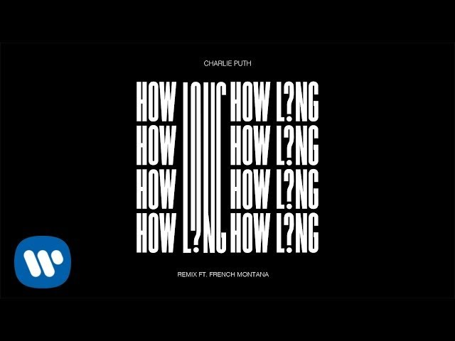 Charlie Puth How Long Remix Feat French Montana Official Audio