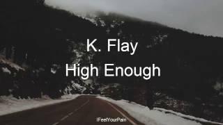 k flay high enough espaol