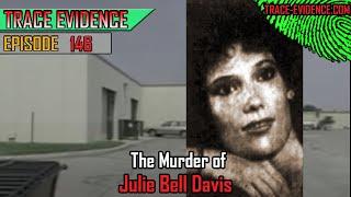 146 - The Murder of Julie Bell Davis