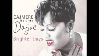 Cajmere feat Dajae - Brighter Days (Underground Goodie Mix) 320Kbps