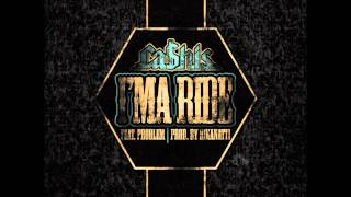 [3.43 MB] Ca$his Ft Problem - I'ma Ride (Prod. By @Rikanatti) New CDQ Dirty NO DJ
