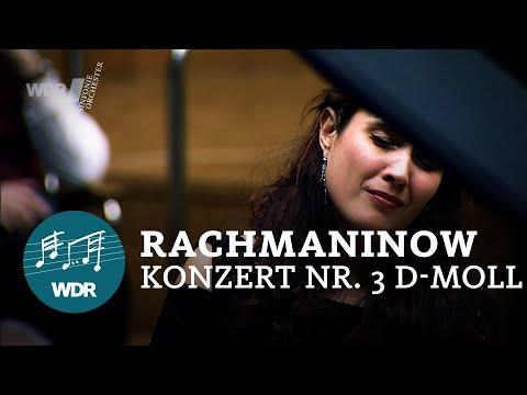Sergej Rachmaninow - 3. Klavierkonzert op. 30 in d-Moll | Anna Vinnitskaya | WDR Sinfonieorchester