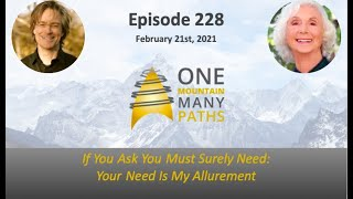 Episode 228 February 21, 2021 If You Ask You Must Surely Need: Your Need Is My Allurement