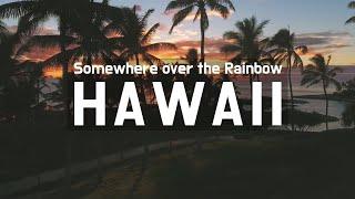 [가사 번역] Somewhere over the Rainbow (With 하와이 HD 배경)