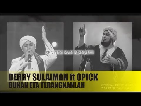 Opick ft Derry Sulaiman (Bukan Eta Terangkanlah)