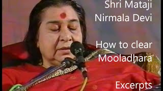 How to clear Mooladhara (Excerpts from 2 videos)