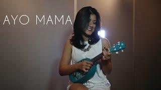 AYO MAMA - Sasando ft. Ukulele [Isabella Nyssa Cover]