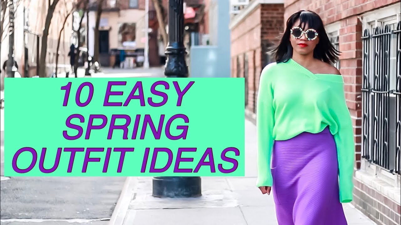 10 EASY SPRING OUTFIT IDEAS   Monroe Steele