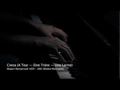 Слеза (A Tear - Eine Träne - Une Larme) by Modest Mussorgsky
