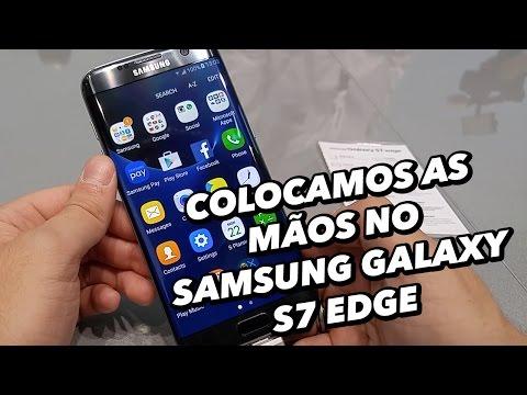 Colocamos As Mãos No Smartphone Samsung Galaxy S7 Edge [Hands On] - MWC 2016