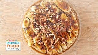 Baked Banana-Pecan Oatmeal - Everyday Food with Sarah Carey
