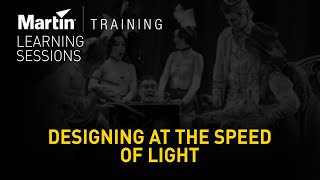 Martin Learning Sessions: Designing at the Speed of Light