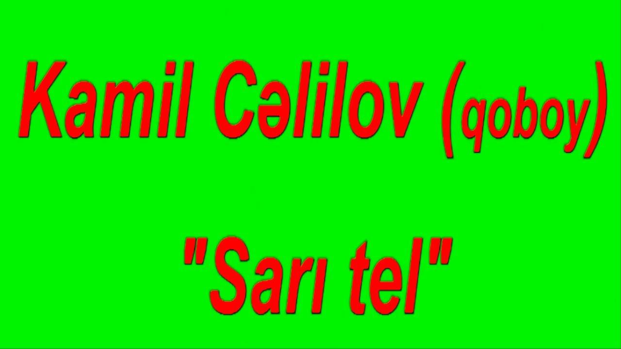 Kamil Celilov - Sari gelin /yeni/