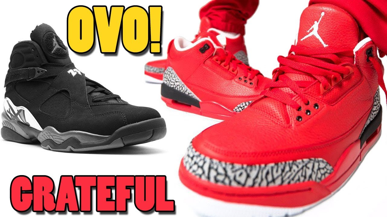 new product 3b646 a4192 OVO Air Jordan 8 RELEASING, WIN DJ Khaled's Jordan 3 GRATEFUL, 2018 Jordan  9 RELEASES and More