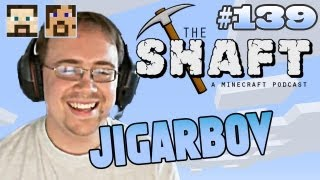 The Shaft 139: w/ Jigarbov @jigarbov