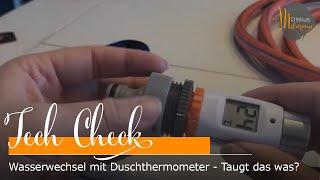 TechCheck: Wasserwechsel mit Duschthermometer - Taugt das was?