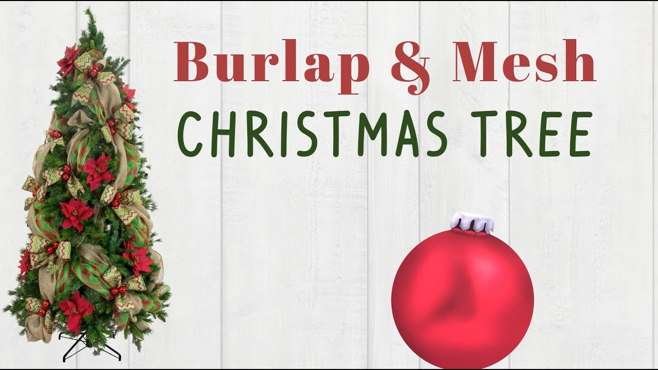decorating a christmas tree with burlap deco mesh youtube - Burlap Christmas