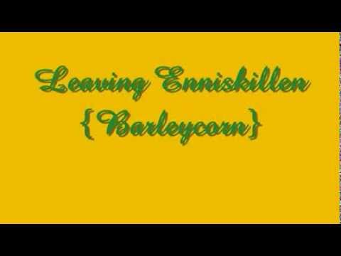 Leaving Enniskillen   {Barleycorn}