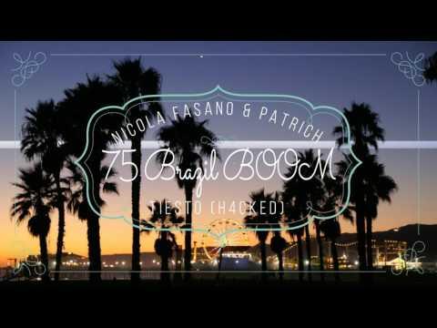 Nicola Fasano & Patrich Vs Tiesto - 75 Brazil BOOM (H4CKED)
