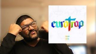 Première Écoute Single - Eurotrap (VALD)