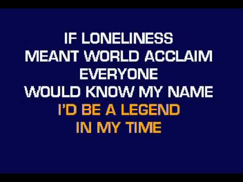 I'd be a legend in my time