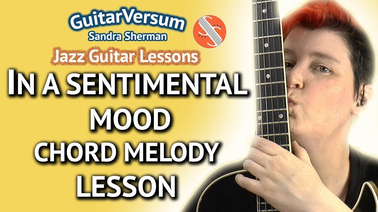 In A Sentimental Mood Chord Melody Guitar Lesson Youtube