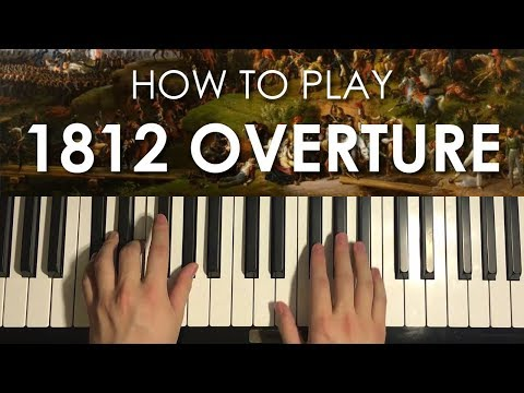 How To Play  1812 Overture   Tchaikovsky PIANO TUTORIAL LESSON
