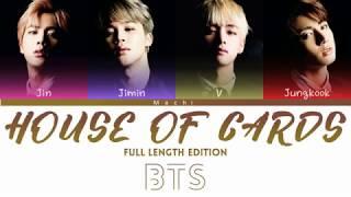 BTS (방탄소년단) - House of Cards (Full Length Edition) | Color Coded Lyrics | Han/Rom/Eng