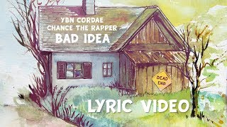 YBN Cordae - Bad Idea feat Chance the Rapper (Lyrics)