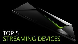 Top 5 Best Streaming Devices
